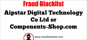 Aipstar Digital Technology Co Ltd or Components-Shop.com