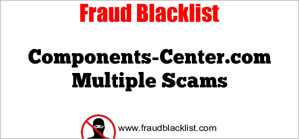 Components-Center.com Multiple Scams