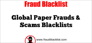 Global Paper Frauds & Scams Blacklists