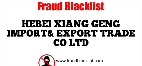 HEBEI XIANG GENG IMPORT& EXPORT TRADE CO LTD