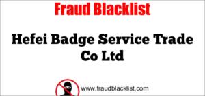 Hefei Badge Service Trade Co Ltd