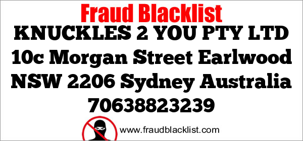 KNUCKLES 2 YOU PTY LTD  10c Morgan Street Earlwood NSW 2206 Sydney Australia  70638823239