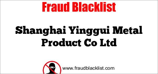 Shanghai Yinggui Metal Product Co Ltd