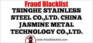TSINGHE STAINLESS STEEL CO.,LTD. CHINA JASMINE METAL TECHNOLOGY CO.,LTD.
